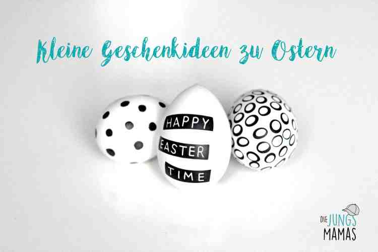 Kleine Geschenkideen zu Ostern _Die JungsMamas