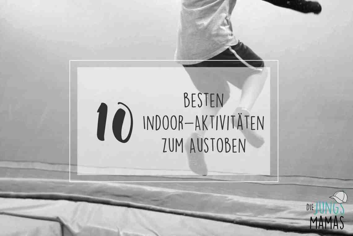 Die 10 besten Indoor-Aktivitäten zum Austoben bei Schlechtwetter _Die JungsMamas