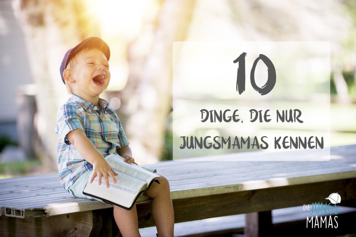10 Dinge, an denen du erkennst, dass du eine JungsMama bist